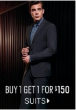 Buy 1 and Get 1 Suit for $150 or 1 Sport Coat for $100