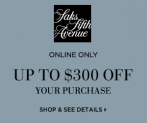 Earn up to $300* OFF* your purchase!