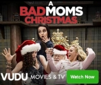 A Bad Moms Christmas in here now