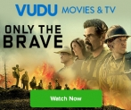 Only the Brave – Get on Vudu