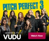 PITCH PERFECT 3 – Watch it Now :)